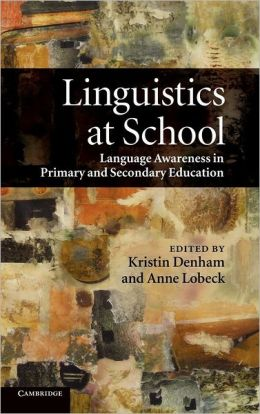 Linguistics at School: Language Awareness in Primary and Secondary Education
