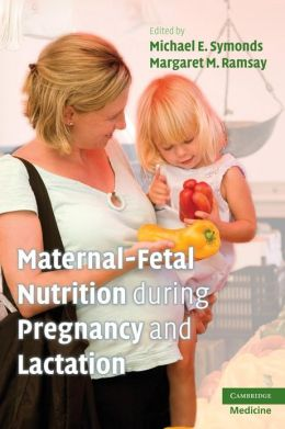 Maternal-Fetal Nutrition During Pregnancy and Lactation