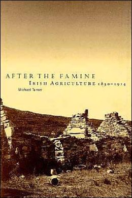 After the Famine: Irish Agriculture, 1850-1914