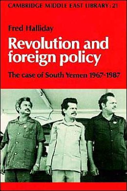 Revolution and Foreign Policy: The Case of South Yemen, 1967-1987