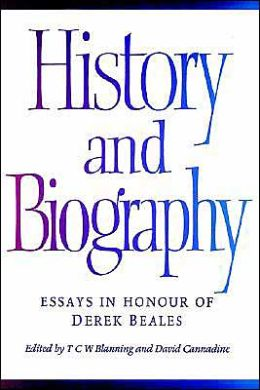 History and Biography: Essays in Honour of Derek Beales
