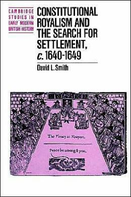Constitutional Royalism and the Search for Settlement, c.1640-1649