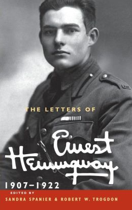 The Letters of Ernest Hemingway, Volume 1, 1907-1922