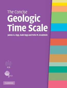 The Concise Geologic Time Scale James G. Ogg, Gabi Ogg and Felix M. Gradstein