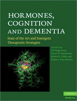 Hormones, Cognition and Dementia: State of the Art and Emergent Therapeutic Strategies