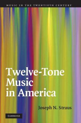 Twelve-Tone Music in America