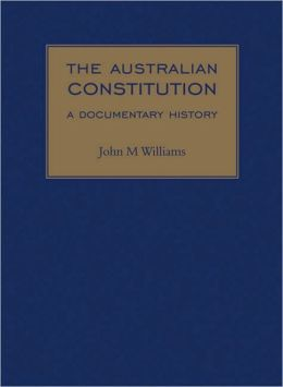 Australian Constitution: Annotated Source Documents 1880-1901
