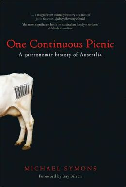 One Continuous Picnic: A Gastronomic History of Australian Eating
