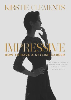Impressive: How to Have a Stylish Career