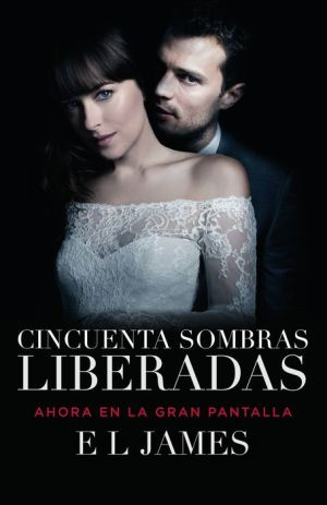 Cincuenta sombras liberadas (Movie Tie-in): Fifty Shades Freed MTI - Spanish-language edition
