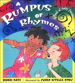 Rumpus of Rhymes: A Noisy Book of Poems