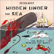 Hidden under the Sea: The World Beaneath the Waves