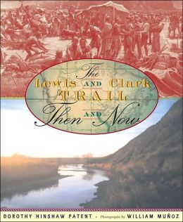 The Lewis and Clark Trail: Then and Now