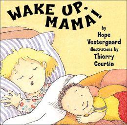 Wake Up, Mama!