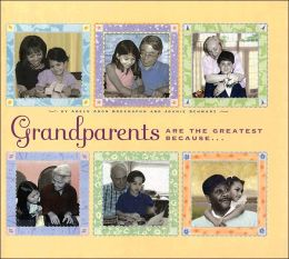 Grandparents Are the Greatest Because. . .