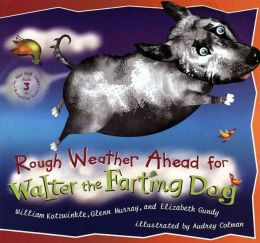 Rough Weather Ahead for Walter the Farting Dog (Walter the Farting Dog Series #3)