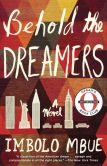 Book Cover Image. Title: Behold the Dreamers (Oprah's Book Club), Author: Imbolo Mbue