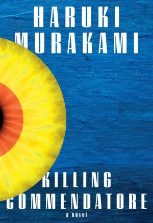 Book Killing Commendatore: A novel