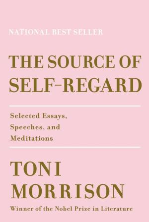 Book The Source of Self-Regard: Selected Essays, Speeches, and Meditations