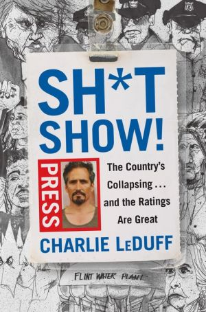 Sh*tshow!: The Country's Collapsing...and the Ratings Are Great