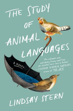 The Study of Animal Languages: A Novel