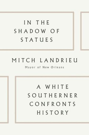 Book In the Shadow of Statues: A White Southerner Confronts History