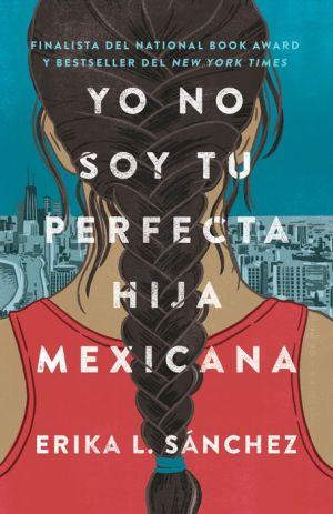 Book Yo no soy tu perfecta hija mexicana