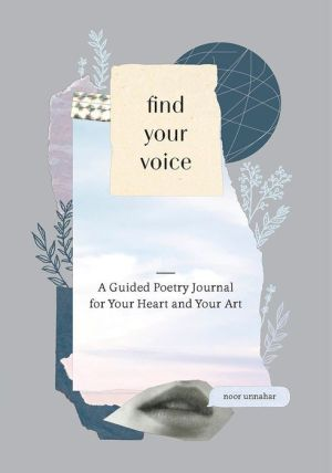 Book Find Your Voice: A Guided Poetry Journal for Your Heart and Your Art