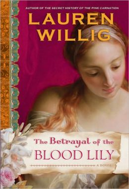 The Betrayal of the Blood Lily (Pink Carnation Series #6)