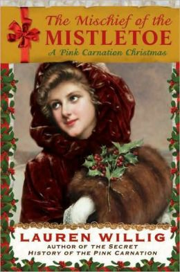 The Mischief of the Mistletoe (Pink Carnation Series #7)