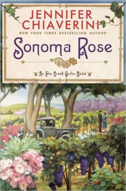 Sonoma Rose (Elm Creek Quilts Series #19)