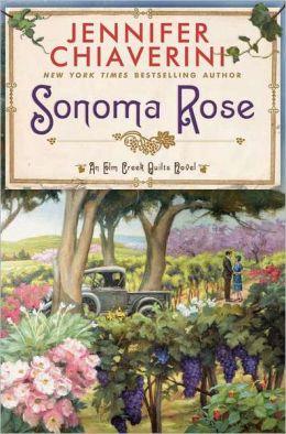 Sonoma Rose (Elm Creek Quilts Series #19)