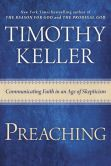 Book Cover Image. Title: Preaching:  Communicating Faith in an Age of Skepticism, Author: Timothy Keller