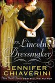 Book Cover Image. Title: Mrs. Lincoln's Dressmaker, Author: Jennifer Chiaverini