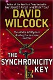 Book Cover Image. Title: The Synchronicity Key:  The Hidden Intelligence Guiding the Universe and You, Author: David Wilcock