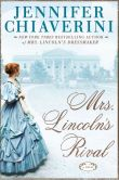 Book Cover Image. Title: Mrs. Lincoln's Rival, Author: Jennifer Chiaverini