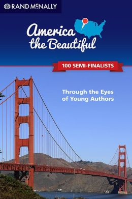 America the Beautiful: Through the Eyes of Young Authors (100 Semi-Finalists)