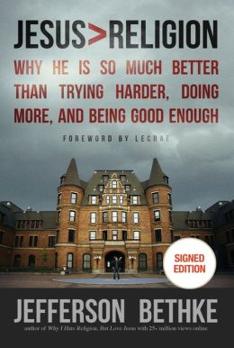 Jesus > Religion: Why He Is So Much Better Than Trying Harder, Doing More, and Being Good Enough (Signed Book)