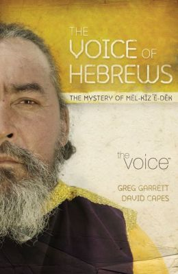 The Voice of Hebrews: The Mystery of Melkizedek