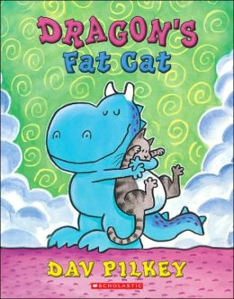 Dragon's Fat Cat (Dragon Tales) Dav Pilkey