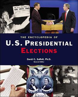 The Encyclopedia of U.S. Presidential Elections