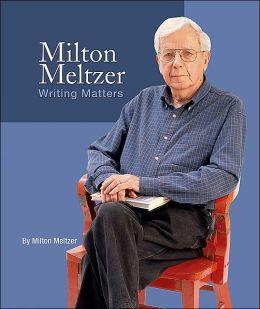 Milton Meltzer: Writing Matters