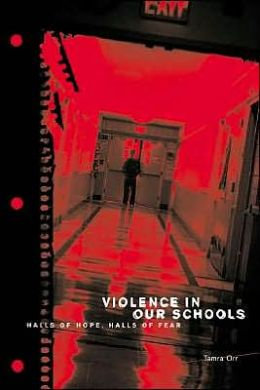 Violence in Our Schools: Halls of Hope, Halls of Fear