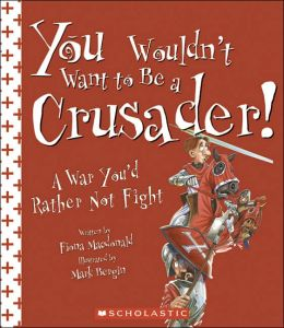 You Wouldn¿t Want to Be a Crusader! A WarYou'd Rather Not Fight