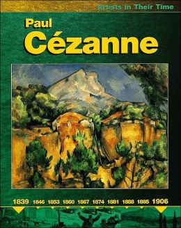 Paul Cezanne (Artists in Their Time)