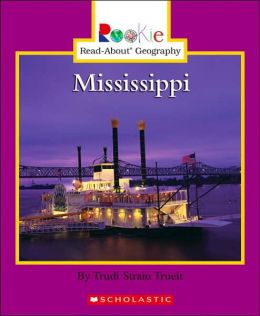 Mississippi (Rookie Read-About Geography Series)