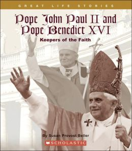 Pope John Paul II and Pope Benedict XVI: Keepers of the Faith