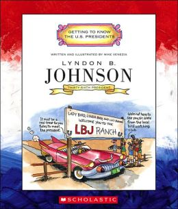 Lyndon B. Johnson: Thirty-Sixth President, 1963-1969