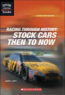 Racing through History: Stock Cars Then to Now (Stock Car Racing Series)