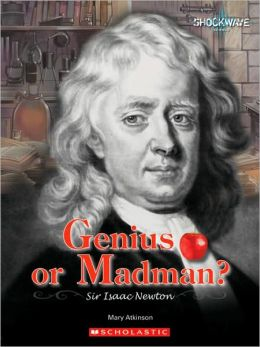 Genius or Madman?: Sir Isaac Newton